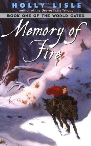 Memory of Fire by Holly Lisle