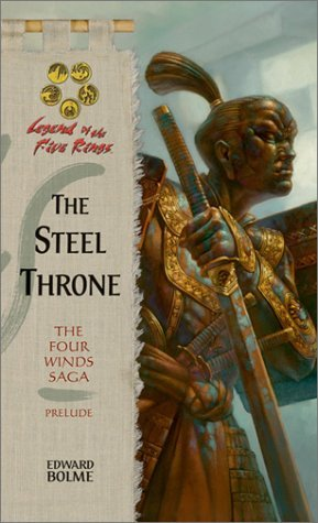 The Steel Throne: The Four Winds Saga, Prelude (Legend of the Five Rings: The Four Winds Saga prelude)