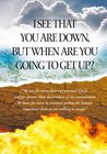 I See That You Are Down, But When Are You Going To Get Up?: