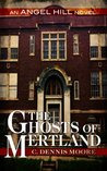 The Ghosts of Mertland (Angel Hill #3)