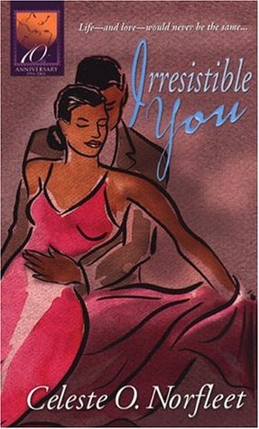 Irresistible You by Celeste O. Norfleet