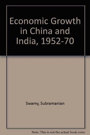 Economic Growth in China and India, 1952-1970: A Comparative Appraisal