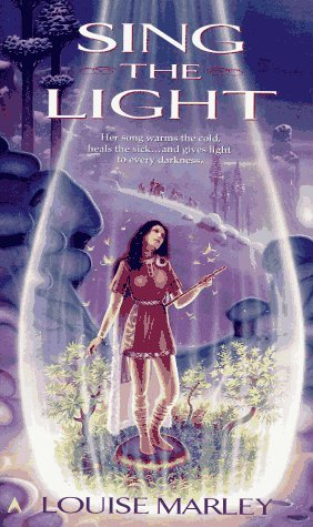 Sing the Light by Louise Marley