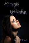 Moments of Reckoning