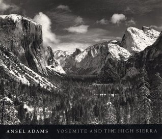 Yosemite and the High Sierra by Ansel Adams