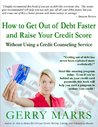 How to Get Out of Debt Faster and Raise Your Credit Score Without Using a Credit Counseling Service