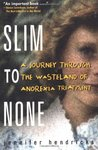 Slim to None: A Journey Through the Wasteland of Anorexia Treatment