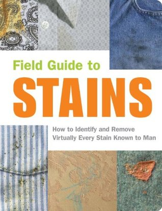 Field Guide to Stains by Virginia Friedman