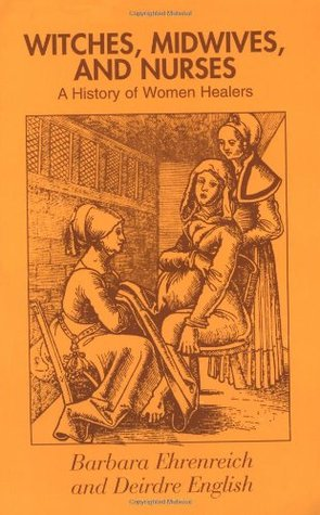 Witches, Midwives and Nurses by Barbara Ehrenreich