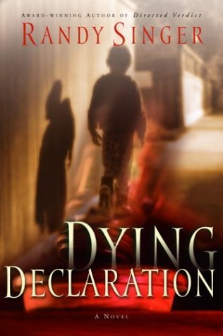 Dying Declaration by Randy Singer