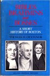 Bibles, Brahmins, and Bosses: A Short History of Boston