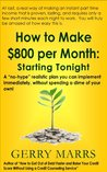 """How to Make $800 Per Month Starting Tonight!: A """"no-hype"""" realistic plan you can implement immediately, without spending a dime of your own!"""
