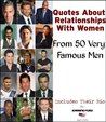 Quotes About Relationships With Women - From 50 Famous Men