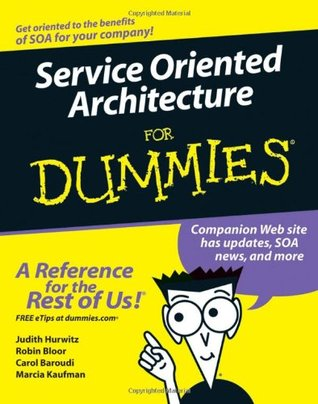 Service Oriented Architecture for Dummies by Judith Hurwitz