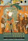 Latin America and Its People, Volume 1: To 1830
