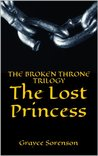 The Lost Princess (The Broken Throne Trilogy)