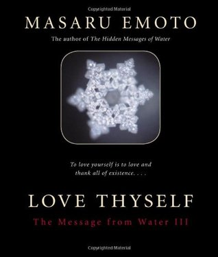 Love Thyself: The Message from Water III