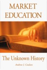 Market Education: The Unknown History