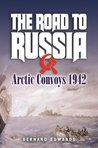 The Road to Russia: Arctic Convoys 1942-45
