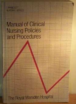 Manual Of Clinical Nursing Policies And Procedures (Lippincott nursing series)