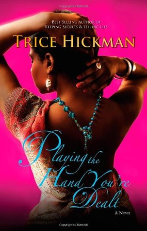 Playing the Hand You're Dealt by Trice Hickman