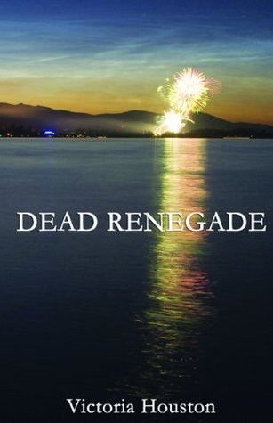 Dead Renegade by Victoria Houston