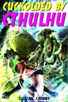 Cuckolded by Cthulhu