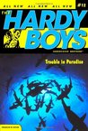 Trouble in Paradise (Hardy Boys: Undercover Brothers, #12)