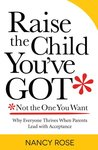 Raise the Child You've Got-Not the One You Want