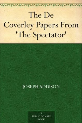 The Spectator  Volume  Eighteenth Century Periodical Essays by     The Spectator in Miniature being the Principal  Prevost  Rev  F