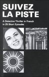 Suivez La Piste: A Detective Thriller in French in 25 Short Episodes (English and French Edition)