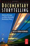 Documentary Storytelling: Making Stronger and More Dramatic Nonfiction Films