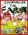 """Children's Counting Book: """"Counting On The Farm"""" Learn To Count Series (Children's Counting Books Collection) Baby-3 Children's eBooks"""