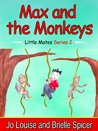 Max and the Monkeys: Little Mates Book 2 (Childrens Books)