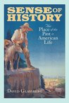 Sense of History: The Place of the Past in American Life