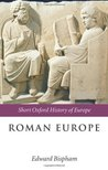 Roman Europe: 1000 BC-AD 400 (Short Oxford History of Europe)