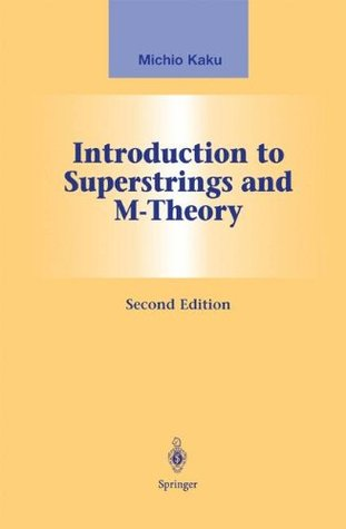 Introduction to Superstrings and M-Theory by Michio Kaku