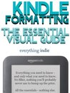Kindle Formatting: The Essential Visual Guide