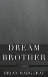Dream Brother by Brian Marggraf