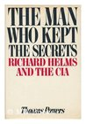 The Man Who Kept the Secrets: Richard Helms & the CIA