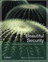 Beautiful Security: Leading Security Experts Explain How They Think (Theory In Practice, #28)