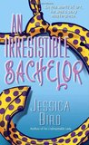 An Irresistible Bachelor (An Unforgettable Lady, #2)  (Callie/Grace/Walker Brothers/Moorehouse series, #3)