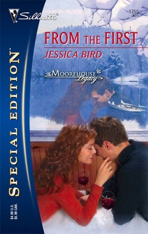 From the First (The Moorehouse Legacy, #3) by Jessica Bird