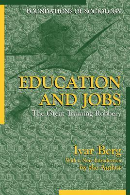 Education and Jobs: The Great Training Robbery (Foundations of Sociology)
