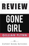 Gone Girl: by Gillian Flynn -- Review