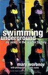 Swimming Underground by Mary Woronov