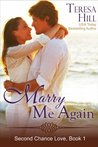 Marry Me Again (The Second Chance Love Series, #1)