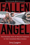 Fallen Angel: The Unlikely Rise of Walter Stadnick and the Canadian Hells Angels
