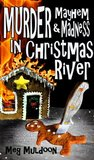 Murder, Mayhem & Madness in Christmas River (Christmas River Mystery #1-3)