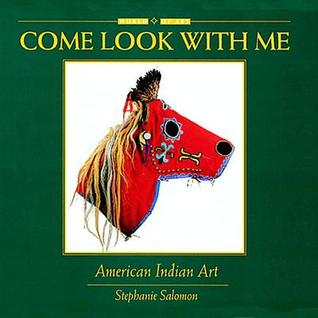 Come Look With Me: American Indian Art (Come Look with Me) (Come Look with Me)
